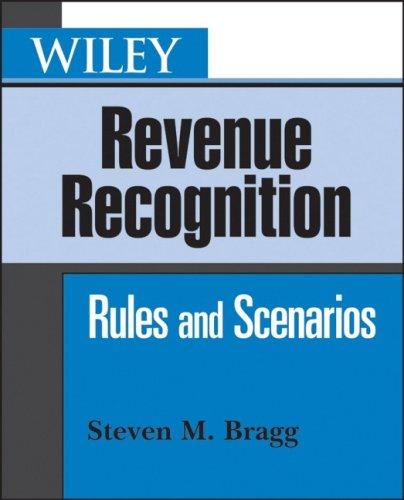 Wiley Revenue Recognition: Rules and Scenarios: Steven M. Bragg