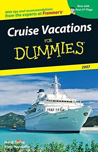 Cruise Vacations For Dummies 2007 (Dummies Travel): Sarna, Heidi; Hannafin, Matt