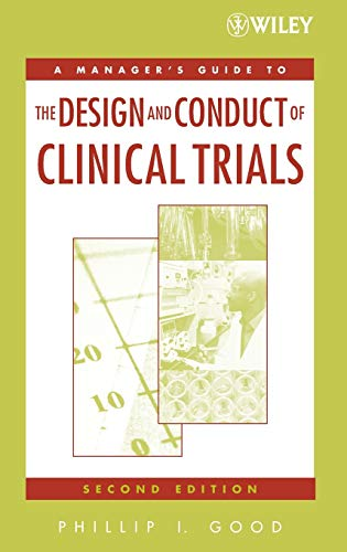 9780471788706: A Managers' Guide to the Design And Conduct of Clinical Trials