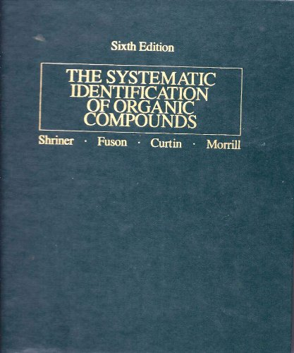 Systematic Identification of Organic Compounds: A Laboratory Manual (Sixth Edition): Shriner, Ralph...