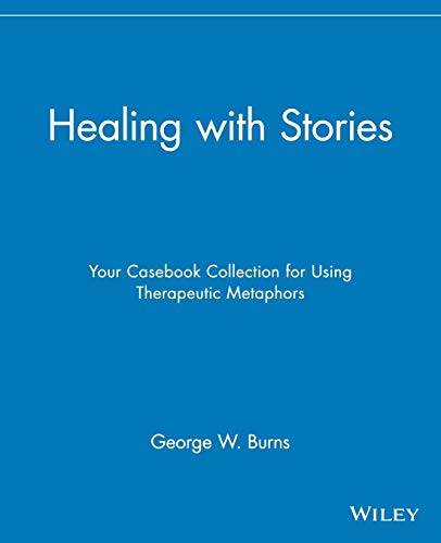 Healing with Stories: Your Casebook Collection for Using Therapeutic Metaphors (Paperback)