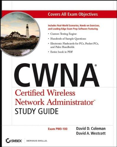 CWNA Certified Wireless Network Administrator Study Guide: David D. Coleman,