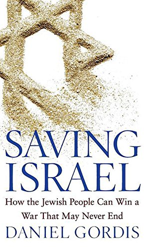 Saving Israel: How the Jewish People Can: Gordis, Daniel