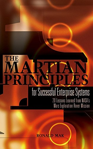 9780471789659: The Martian Principles for Successful Enterprise Systems: 20 Lessons Learned from Nasa's Mars Exploration Rover Mission
