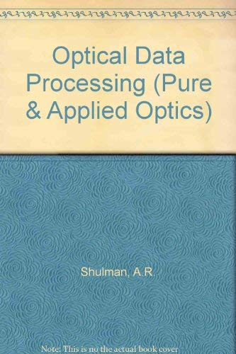 Optical Data Processing: Shulman, Arnold Roy