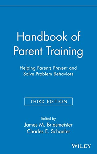 9780471789970: Handbook of Parent Training: Helping Parents Prevent and Solve Problem Behaviors