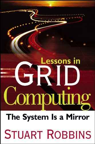 9780471790105: Lessons in Grid Computing: The System Is a Mirror