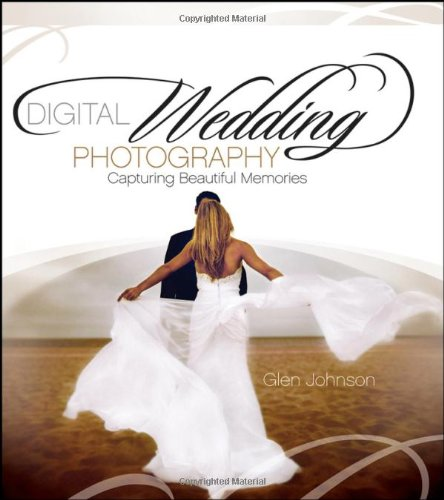 9780471790174: Digital Wedding Photography: Capturing Beautiful Memories