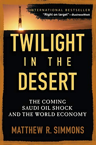 9780471790181: Twilight in the Desert: The Coming Saudi Oil Shock and the World Economy