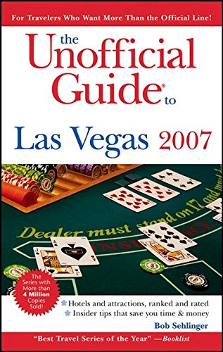 9780471790334: The Unofficial Guide to Las Vegas 2007 (Unofficial Guides)
