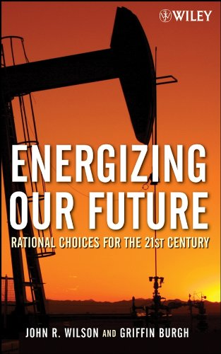9780471790532: Energizing Our Future: Rational Choices for the 21st Century