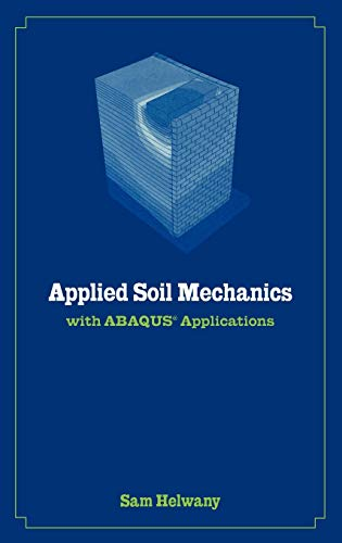 9780471791072: Applied Soil Mechanics: With Abaqus Applications