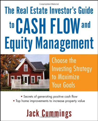 9780471791331: The Real Estate Investor's Guide to Cash Flow and Equity Management: Choose the Investing Strategy to Maximize Your Goals