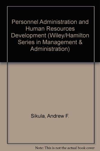 Personnel Administration and Human Resources Development (Wiley/Hamilton: Sikula, Andrew F.