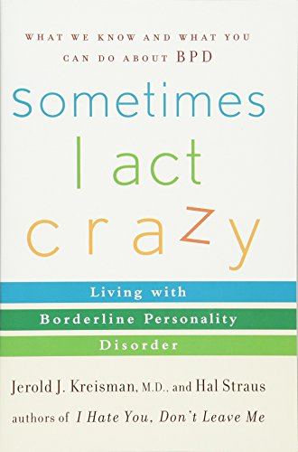 9780471792147: Sometimes I Act Crazy: Living with Borderline Personality Disorder
