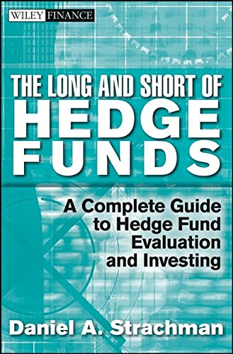 9780471792185: The Long and Short Of Hedge Funds: A Complete Guide to Hedge Fund Evaluation and Investing (Wiley Finance)