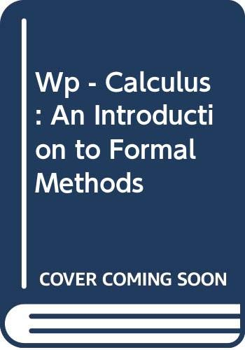 9780471792413: Wp - Calculus : An Introduction to Formal Methods