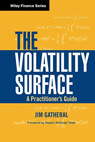 The Volatility Surface: A Practitioner's Guide: Gatheral, Jim