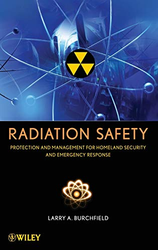 9780471793335: Radiation Safety: Protection and Management for Homeland Security and Emergency Response