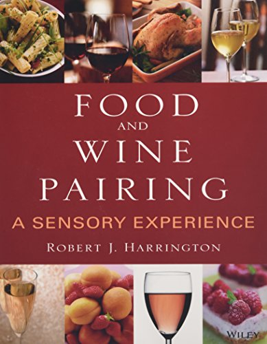 Food and Wine Pairing 9780471794073 The only book that presents food and wine pairing from a culinary and sensory perspective. Demystifying the terminology and methodology