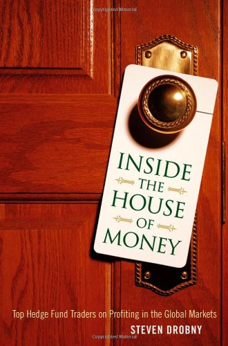 9780471794479: Inside the House of Money: Top Hedge Fund Traders on Profiting in a Global Market
