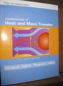 Fundamentals of heat and mass transfer 6th edition textbook.