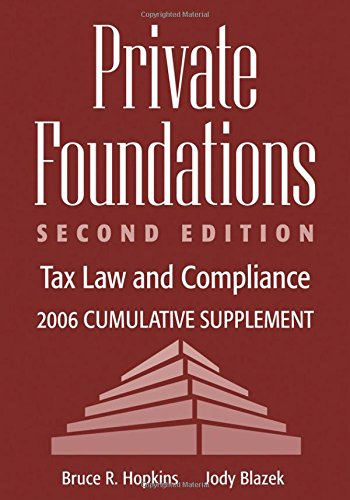 9780471794790: Private Foundations: Tax Law and Compliance, 2006 Cumulative Supplement