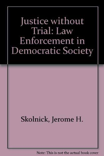9780471795391: Justice without Trial: Law Enforcement in Democratic Society