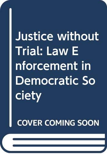 9780471795421: Justice without Trial: Law Enforcement in Democratic Society