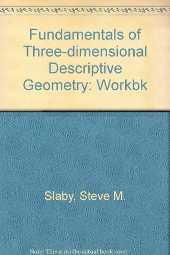 Fundamentals of Three-dimensional Descriptive Geometry: Workbk: Slaby, Steve M.