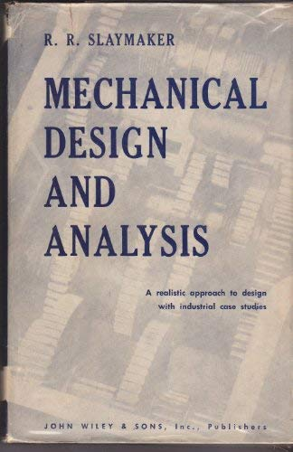 Mechanical Design and Analysis: Slaymaker, R.R.