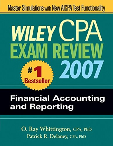 9780471797579: Wiley CPA Exam Review 2007 Financial Accounting and Reporting (Wiley CPA Examination Review: Financial Accounting & Reporting)