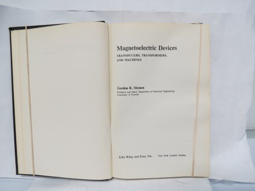 Magnetoelectric Devices: Transducers, Transformers and Machines: Gordon R. Slemon