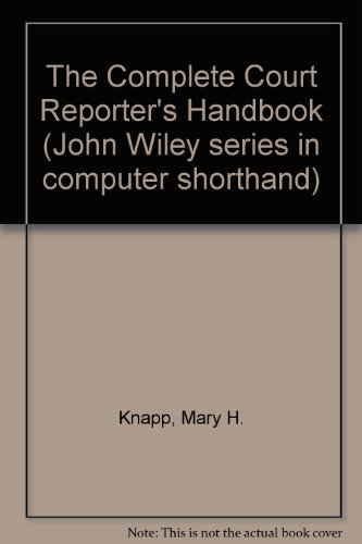9780471799870: The Complete Court Reporter's Handbook (John Wiley series in computer shorthand)