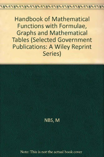 9780471800071: Handbook of Mathematical Functions With Formulas, Graphs and Mathematical Tables (Selected Government Publications Series: 1)