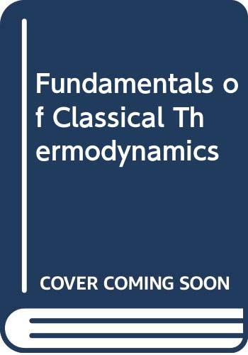 9780471800149: Fundamentals of Classical Thermodynamics