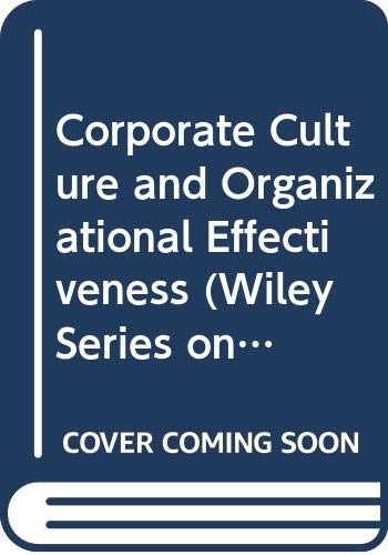 9780471800217: Corporate Culture and Organizational Effectiveness (Wiley Series on Organizational Assessment and Change)