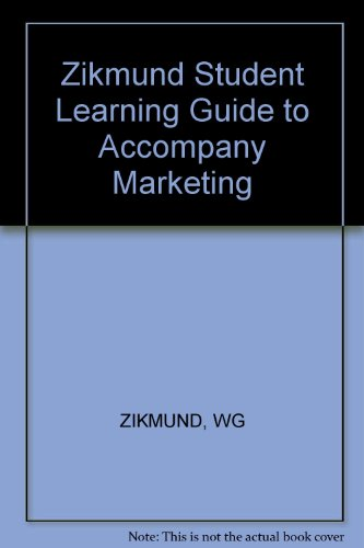 Zikmund Student Learning Guide to Accompany Marketing: ZIKMUND, WG