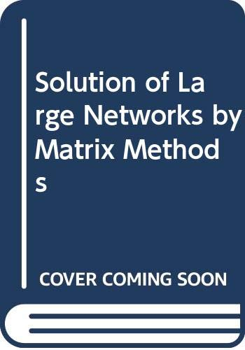 9780471800743: Solution of Large Networks by Matrix Methods
