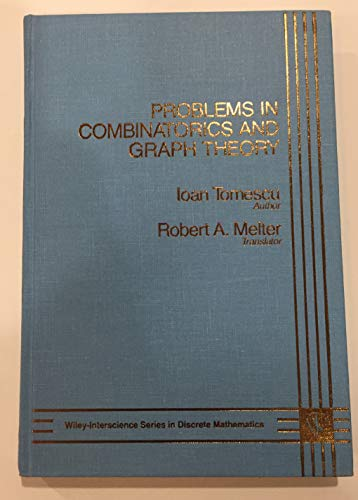 Problems in Combinatorics and Graph Theory (Wiley: Tomescu, Ioan