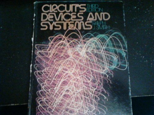 Circuits, Devices and Systems : A First: Ralph J. Smith