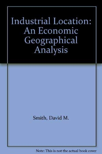 9780471801863: Industrial Location: An Economic Geographical Analysis