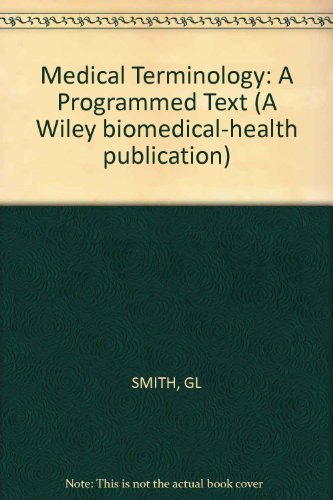 9780471802006: Medical Terminology: A Programmed Text (A Wiley biomedical-health publication)