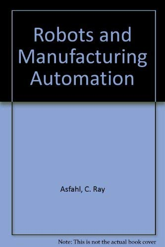 9780471802129: Robots and Manufacturing Automation