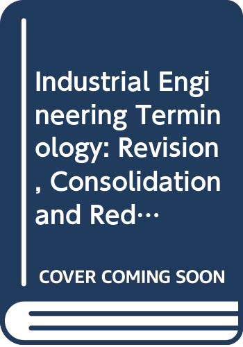 Industrial Engineering Terminology: A Revision, Consolidation, and: Institute of Industrial
