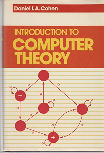 Introduction to Computer Theory: Cohen, Daniel I. A.