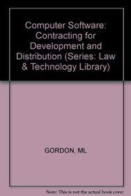 Computer Software: Contracting for Development and Distribution (Series: Law & Technology ...