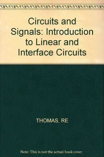 Circuits and Signals an Introduction to Linear and Interface Circuits: Thomas, Roland E.; Rosa, ...