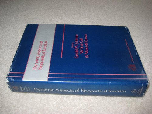 9780471805595: Dynamic Aspects of Neocortical Function (The Neurosciences Institute Publications Series)