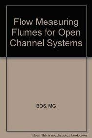 Flow Measuring Flumes for Open Channel Systems: Bos, Marinus G.,